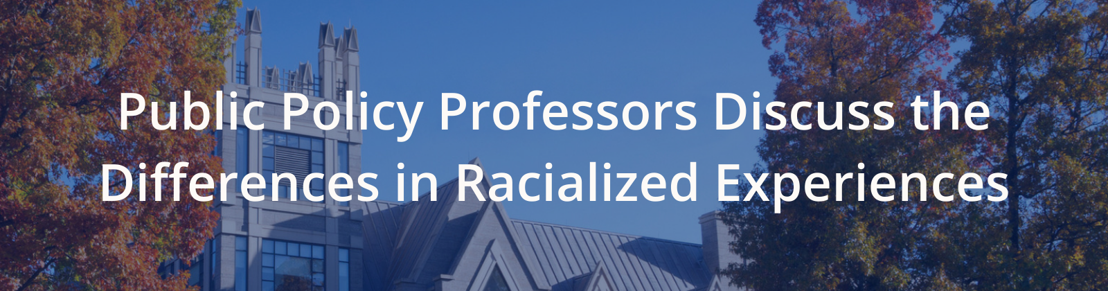 Public Policy Professors Discuss the Differences in Racialized Experiences